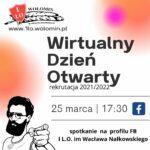 Wirtualny Dzień Otwarty dla Kandydatów i Rodziców 25 marca 2021 – 17:30